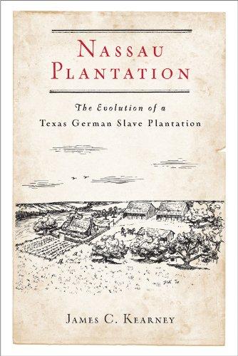 nassau-plantation-the-evolution-of-a-texas-german-slave-plantation