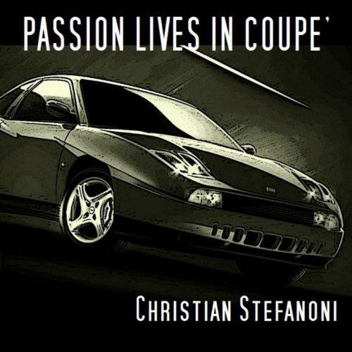 Passion Lives in Coupè