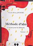 Methode d'alto - Volume 1 : 32 Lecons pour les debutants