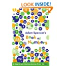 Adam Spencer's Book of Numbers: A Bizarre and Hilarious Journey from 1 to 100