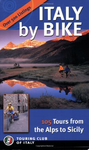 Italy by Bike: 105 Tours from the Alps to Sicily (Dolce Vita)