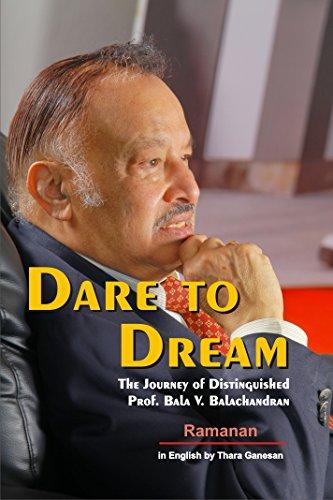 DARE TO DREAM: THE JOURNEY OF DISTINGUISHED PROF. BALA V. BALACHANDRAN