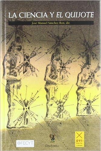 La ciencia y el Quijote (Drakontos): Amazon.es: Sánchez Ron ...