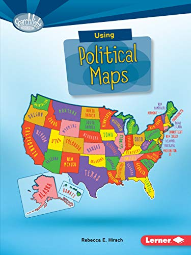Using Political Maps (Searchlight Books TM _ What Do You Know about Maps?) (Atlas With Latitude And Longitude And Cities)