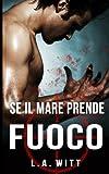 Se il mare prende fuoco (Italian Edition)