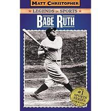 Babe Ruth: Legends in Sports (Matt Christopher Legends in Sports)