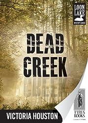 Dead Creek (Loon Lake Mystery Book 2)