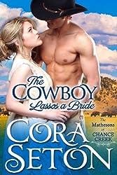 The Cowboy Lassos a Bride (Cowboys of Chance Creek Book 6) (English Edition)