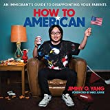 #9: How to American: An Immigrant's Guide to Disappointing Your Parents