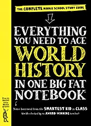 Everything You Need to Ace World History in One Big Fat Notebook: The Complete Middle School Study Guide (Big