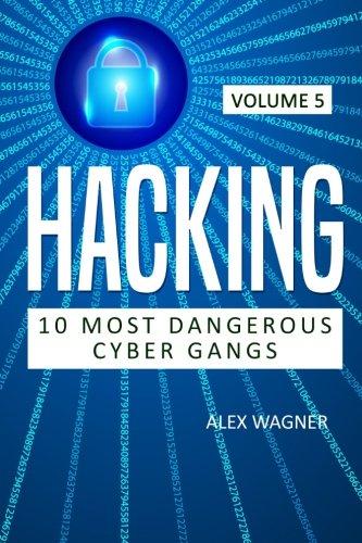 Hacking: Black hat hacking, Hacking, Hacking leadership, Hacking exposed, Black hat Python, Hacking book for beginners (10 MOST DANGEROUS CYBER GANGS) (Volume 5)