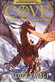 Fires of Invention (Mysteries of Cove) by [Savage, J. Scott]