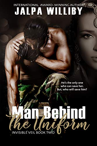 Man Behind The Uniform (Invisible Veil Series Book 2) by [Williby, Jalpa]