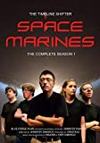 The Timeline Shifter: Space Marines: The Complete Season 1