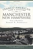 img - for Franco-American Life & Culture in Manchester, New Hampshire: Vivre la Diff rence (American Chronicles (History Press)) book / textbook / text book