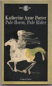 Pale Horse Pale Rider de Katherine Anne;…