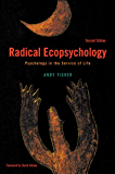 Radical Ecopsychology, Second Edition: Psychology in the Service of Life (SUNY series in Radical Social and Political Theory)