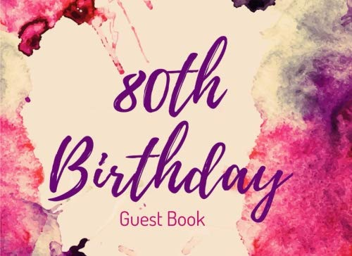 80th Birthday Guest Book: Personalized 80th Party Visitor Memory Registry - Celebrating 80 Years Old Keepsake Ideas - Turning Eighty (80th Birthday Guest Books) (Volume 3) ()