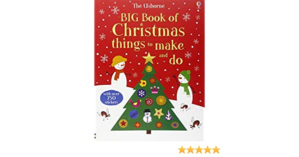 Big Book of Christmas Things to Make and Do (Usborne Activity ...