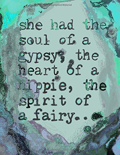 She Had The Soul Of A Gypsy, The Heart Of A Hippie And The ...