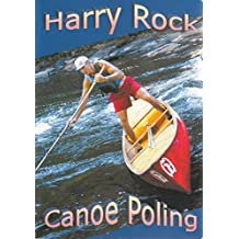 Canoe Poling: Standing Tall and Carrying the Big Stick