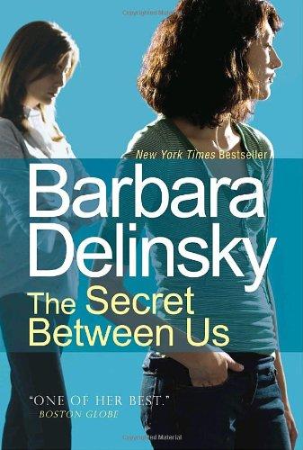 The Secret Between Us by Barbara Delinsky