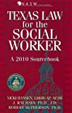 Texas Law for the Social Worker: A 2010 Sourcebook