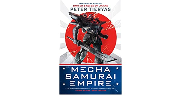 Mecha Samurai Empire (A United States of Japan Novel) eBook: Peter Tieryas: Amazon.es: Tienda Kindle