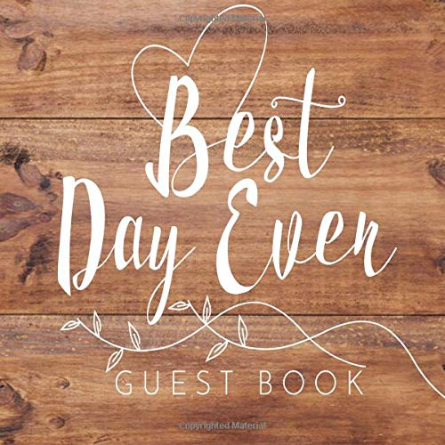 Download Best Day Ever Guest Book: Wedding Guest Book Rustic PDF