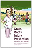 Grass Roots Injury Prevention, Diana Samarakkody and Elizabeth Davis, 1853398039
