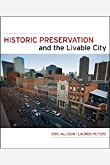 Historic Preservation and the Livable City Hardcover