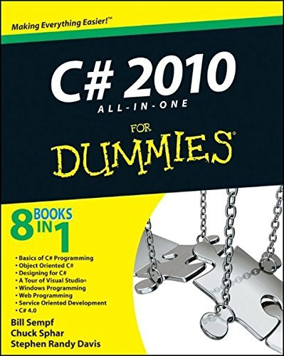 C# 2010 All-in-One For Dummies by Bill Sempf Published by For Dummies 1st (first) edition (2010) Paperback