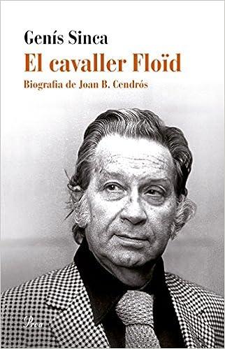 Descargar En Utorrent El Cavaller Floïd: Biografia De Joan B. Cendrós PDF A Mobi