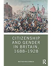 Citizenship and Gender in Britain, 1688-1928