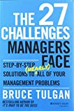 img - for The 27 Challenges Managers Face: Step-by-Step Solutions to (Nearly) All of Your Management Problems book / textbook / text book