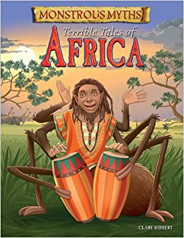 Terrible Tales of Africa (Monstrous Myths)