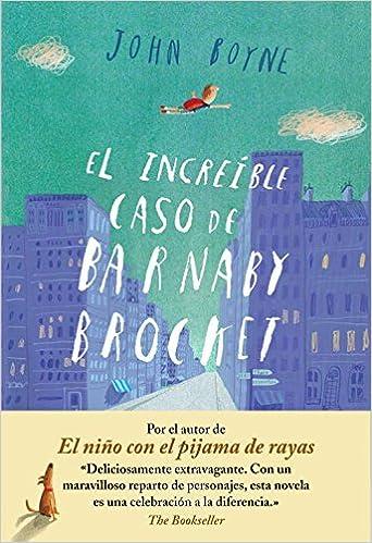 Amazon.com: El íncreible caso de Barnaby Brocket (Spanish Edition) (9788415594062): John Boyne: Books