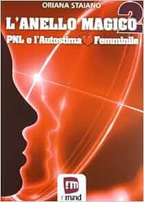 anello magico 2. PNL e l'autostima femminile: 9788890499470: Amazon