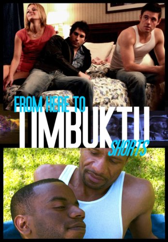 From Here To Timbuktu: Shorts