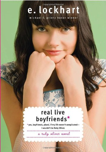 Read Online Real Live Boyfriends: Yes. Boyfriends, plural. If my life weren't complicated, I wouldn't be Ruby Oliver (Ruby Oliver Quartet) pdf epub