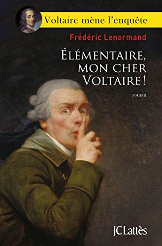 Elementaire Mon Cher Voltaire Romans Historiques