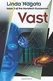 Vast (The Nanotech Succession) (Volume 3)