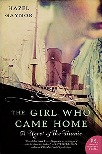 A Novel of the Titanic The Girl Who Came Home