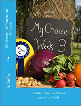 52 Weeks of Nutrition and Treats: A Nutritional Workbook Ages 8 to Adult