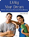 Title: Living Your Dream: Opening a Financially Successfu