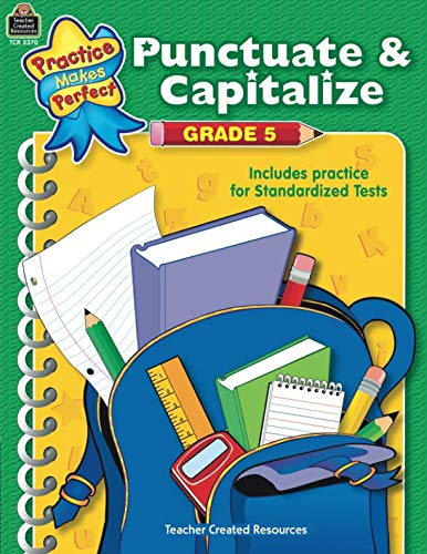Punctuate & Capitalize Grade 5: Punctuate And Capitalize Grade 5
