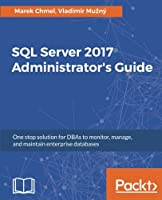 SQL Server 2017 Administrators Guide Front Cover