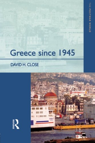 Greece since 1945: Politics, Economy and Society (The Postwar World)