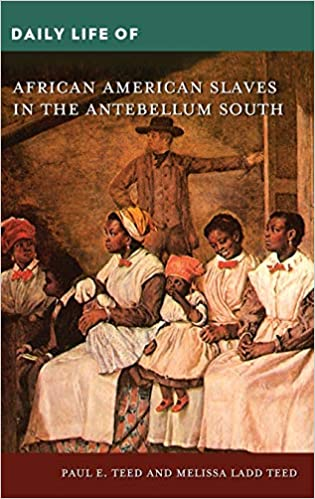 Daily Life Of African American Slaves In The Antebellum South Teed Paul Teed Melissa Amazon Es Libros
