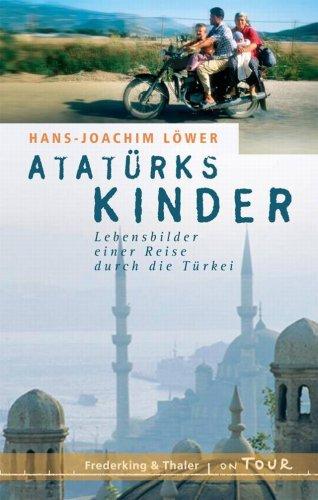atatrks-kinder-lebensbilder-einer-reise-durch-die-trkei